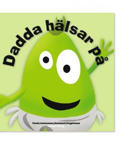 Hatten förlaget Babblarna, Barnbok, Dadda hälsar på